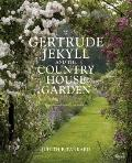 Gertrude Jekyll and the Country House Garden : From the Archives of Country Life
