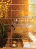 Michael S. Smith Kitchens & Baths: The Dressing Room to the Breakfast Room: Inspiration, Pro...