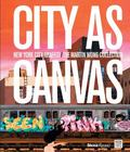 City As Canvas : New York City Graffiti from the Martin Wong Collection