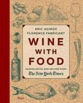Wine with Food : Pairing Notes and Recipes from the New York Times