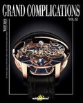 Grand Complications XI : High-Quality Watchmaking Volume XI