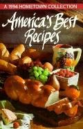 America's Best Recipes A 1994 Hometown Collection