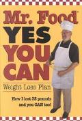 Mr. Food Yes You Can Weight Loss Plan  How I Lost 35 Pounds and You Can Too!