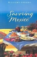 Savoring Mexico Recipes and Reflections on Mexican Cooking
