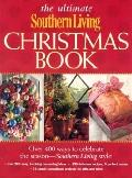 The Ultimate Southern Living Christmas Book - Rebecca Brennan - Hardcover