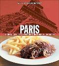 Williams Sonoma Paris Authentic Recipes Celebrating the Foods of the World