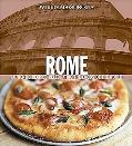 Williams-Sonoma Rome Authentic Recipes Celebrating the Foods Of the World