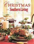 Christmas with Southern Living 2008: Great Recipes o Easy Entertaining o Festive Decorations...