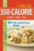 Cooking Light Eat Smart Guides: 350-Calorie