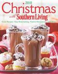 Christmas with Southern Living 2010 : Great Recipes - Easy Entertaining - Festive Decoration...