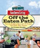 Southern Living Off the Eaten Path: Favorite Southern Dives and 150 Recipes that Made Them F...