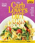 The CarbLovers Diet Cookbook: 150 Quick and Easy Carb-Filled Recipes based on the New York T...
