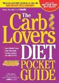 The CarbLovers Diet Pocket Guide: The Quick Way to Eat What You Love and Get Slim for Life!