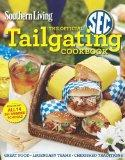 Southern Living The Official SEC Tailgating Cookbook: Great Food Legendary Teams Cherished T...