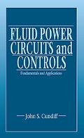 Fluid Power Circuits and Controls Fundamentals and Applications