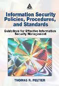 Information Security Policies, Procedures, and Standards Guidelines for Effective Informatio...