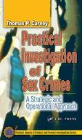 Practical Investigation of Sex Crimes A Strategic and Operational Approach