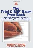 The Total CISSP Exam Prep Book: Practice Questions, Answers, and Test Taking Tips and Techni...