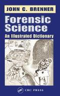 Forensic Science An Illustrated Dictionary