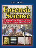 Forensic Science Laboratory Experiment Manual and Workbook