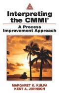 Interpreting the Cmmi A Process Improvement Approach