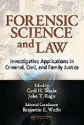 Forensic Science And the Law Investigative Applications in Criminal, Civil, And Family Justice