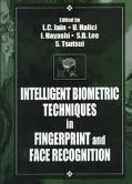 Intelligent Biometric Techniques in Fingerprint and Face Recognition
