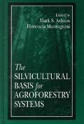 Silvicultural Basis for Agroforestry Systems