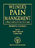 Weiner's Pain Management A Practical Guide For Clinicians