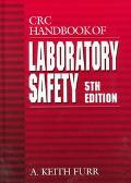 CRC Handbook of Laboratory Safety