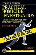 Practical Homicide Investigation Tactics, Procedures And Forensic Techniques