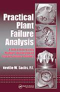 Practical Plant Failure Analysis A Guide to Understanding Machinery Deterioration And Improv...