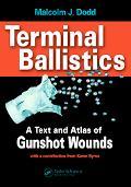 Terminal Ballistics A Text And Atlas Of Gunshot Wounds