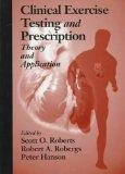 Clinical Exercise Testing and PrescriptionTheory and Application