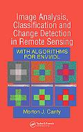 Image Analysis, Classification and Change Detection in Remote Sensing With Algorithms for En...
