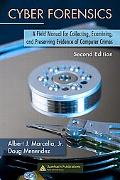 Cyber Forensics A Field Manual for Collecting, Examining, And Preserving Evidence of Compute...
