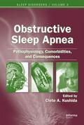 Obstructive Sleep Apnea Pathophysiology, Comorbidities, And Consequences