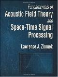 Fundamentals of Acoustic Field Theory and Space-Time Signal Processing