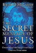 Secret Message of Jesus Uncovering the Truth That Could Change Everything