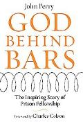 God Behind Bars The Amazing Story Of Prison Fellowship