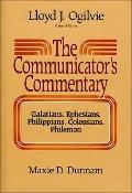 Communicator's Commentary: Galatians, Ephesians, Philippians, Colossians, Philemon - Maxie D...