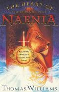Heart of the Chronicles of Narnia Knowing God Here By Finding Him There