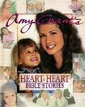 Amy Grant's Heart to Heart Bible Stories