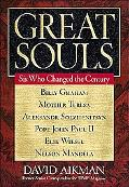 Great Souls: Six Who Changed The Century - David Aikman - Hardcover
