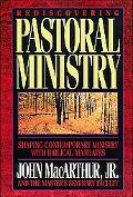 Rediscovering Pastoral Ministry Shaping Contemporary Ministry With Biblical Mandates