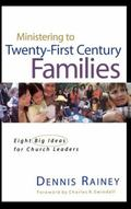 Ministering to the 21st Century Family Eight Big Ideas for Church Leaders