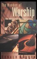 Wonder of Worship A New Understanding of the Worship Experience