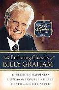 Enduring Classics of Billy Graham Secret of Happiness/Hope for the Troubled Heart/Death and ...