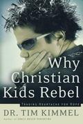 Why Christian Kids Rebel Trading Heartache for Hope