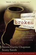 Restoring Broken Things What Happens When We Catch a Vision of the New World Jesus Is Creating